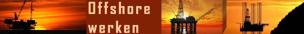 Offshore werken | Alles over offshore werken, vacatures, beroepen